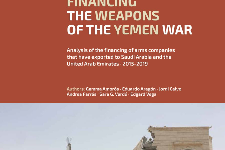 Report 48: Financing the weapons of the Yemen war. Analysis of the financing of arms companies that have exported to Saudi Arabia and the United Arab Emirates (2015-2019)